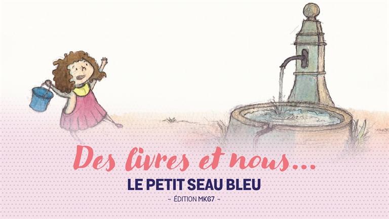 Des livres et nous : Zoom sur Le petit seau bleu