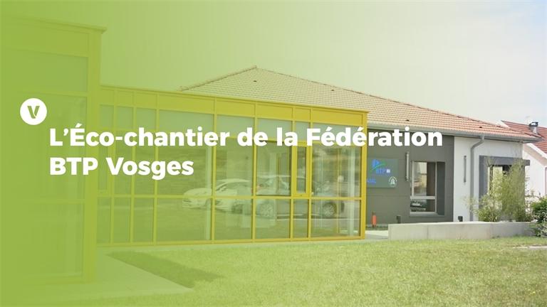 L'éco-chantier de la Fédération BTP Vosges