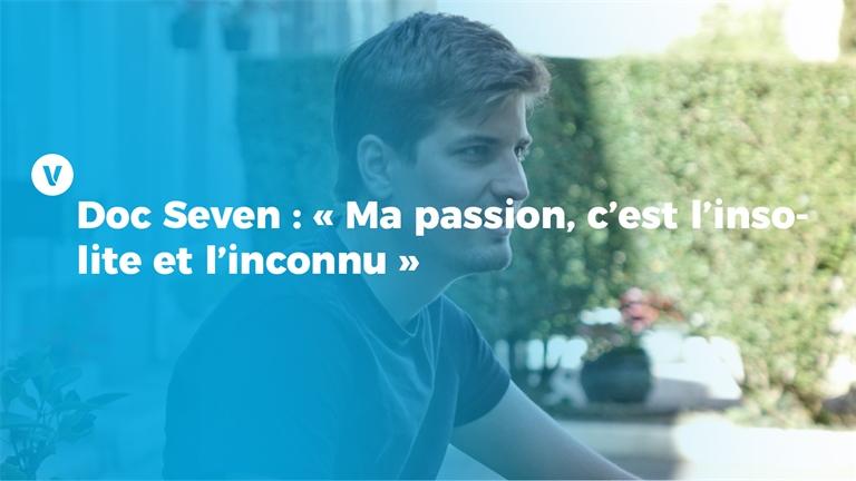 Doc Seven:«Ma passion, c'est l'insolite et l'inconnu»