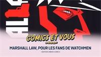 Marshall Law pour les fans de Watchmen
