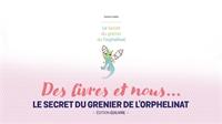 Des Livres et Nous : zoom sur le Secret du Grenier de l'Orphelinat