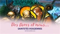 Les Vosges, terre de saintetés