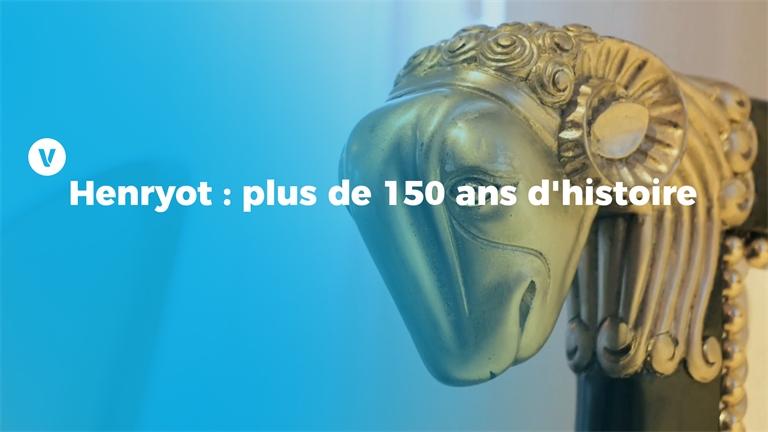 Henryot : plus de 150 ans d'histoire