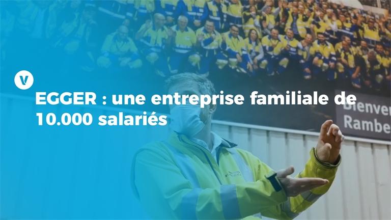 EGGER : une entreprise familiale de 10.000 salariés