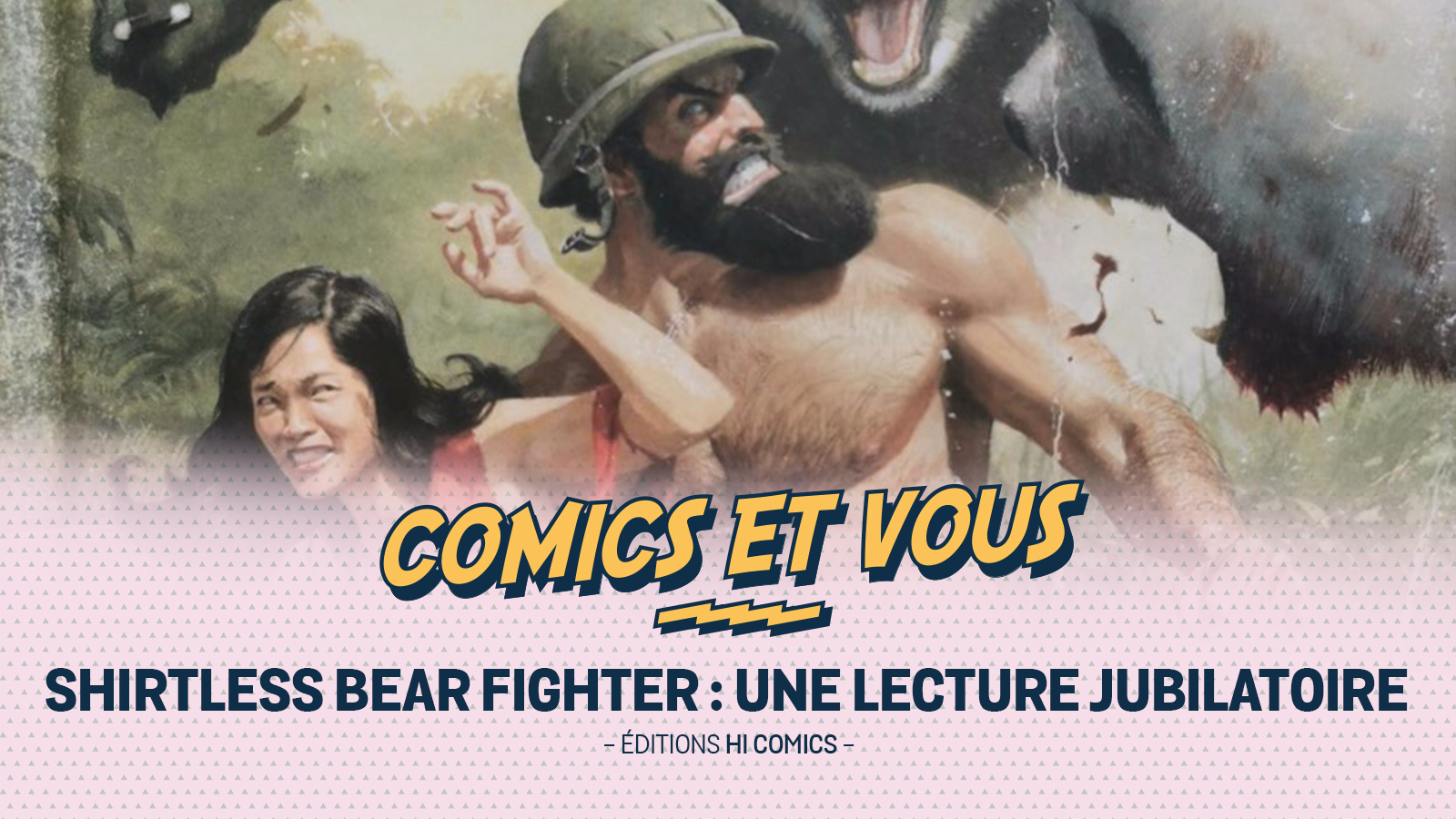 Shirtless Bear Fighter : une lecture jubilatoire
